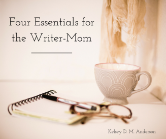 Four Essentials for the Writer-Mom