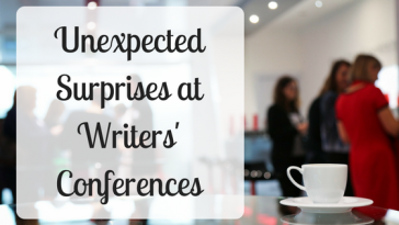 Unexpected Surprises at Writers' Conferences